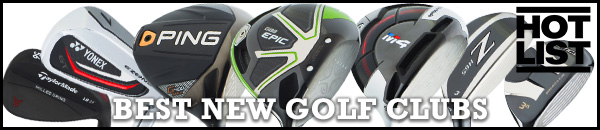 HOTLIST2018 BEST NEW GOLF CLUBS